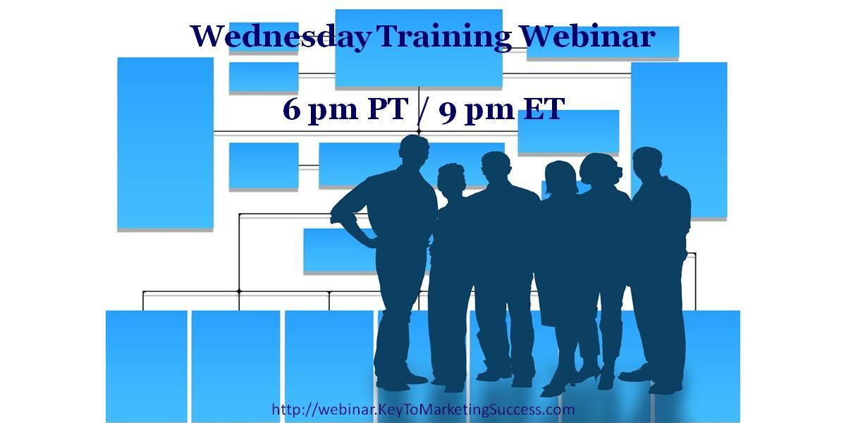 Wednesday Training Webinar. 6 pm PT / 9 pm ET.