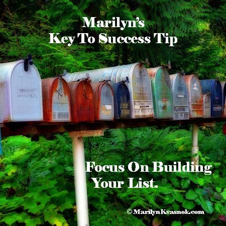 Key To Success Tip: Focus On Building Your List