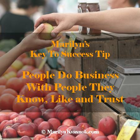 Key To Success Tip: People Do Business With People They Know, Like and Trust