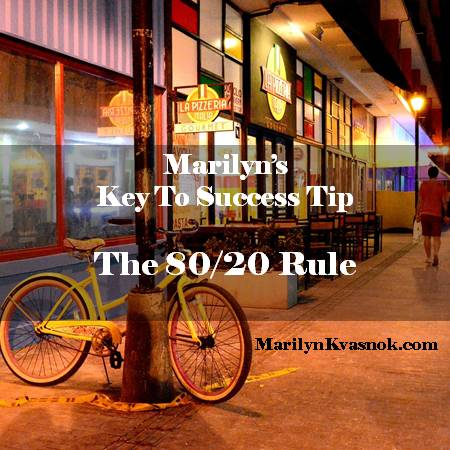 Marilyn's Key To Success Tip: The 80/20 Rule