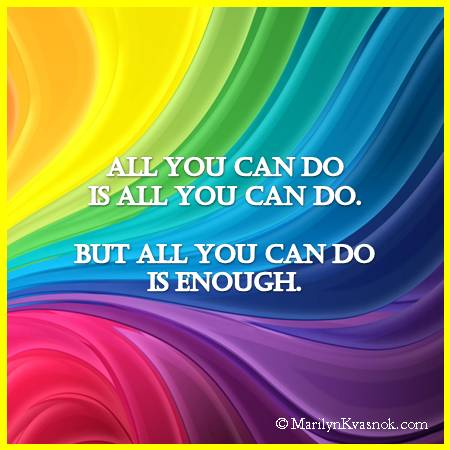 All You Can Do Is All You Can Do. But All You Can Do Is Enough.